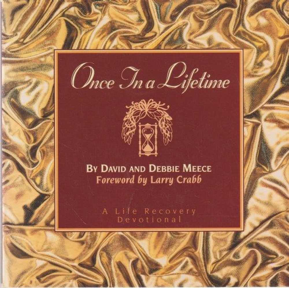 Once In A Lifetime: Life Recovery Devotional, Dvid and Debbie Meece