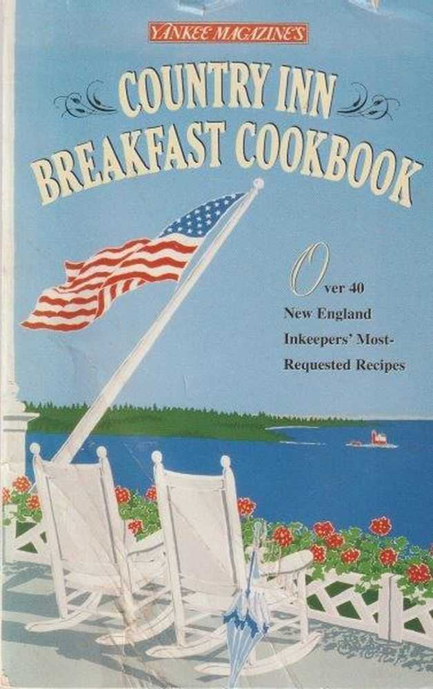 Country Inn Breakfast Cookbook: Over 40 New England Inkeepers' Most-Requested Recipes, Yankee Magazine