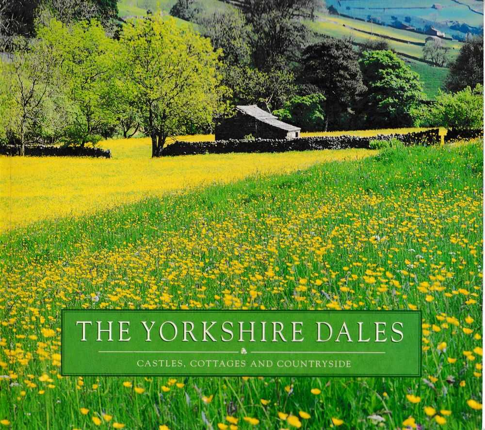 The Yorkshire Dales: Castles, Cottages and Countryside, J. Salmon Limited
