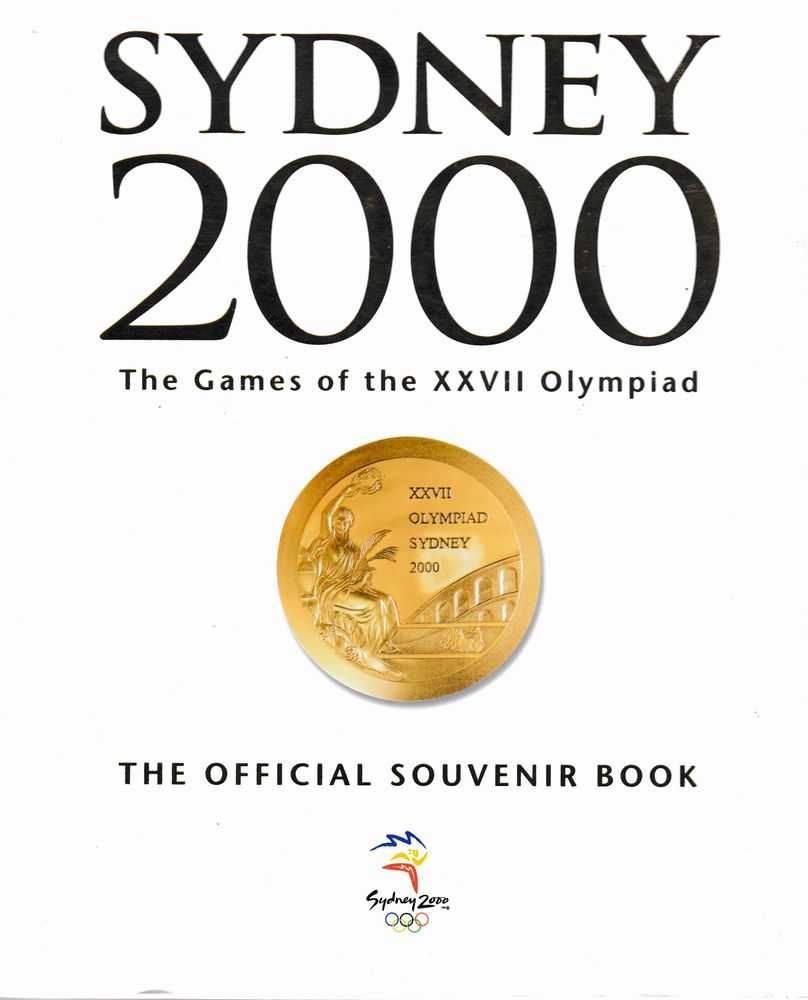 Sydney 2000: The Games of the XXVII Olympiad The Official Souvenir Book, Michelle Brown [Editor]