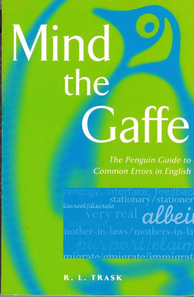 Mind the Gaffe: The Penguin Guide to Common Errors in English, R. L. Trask