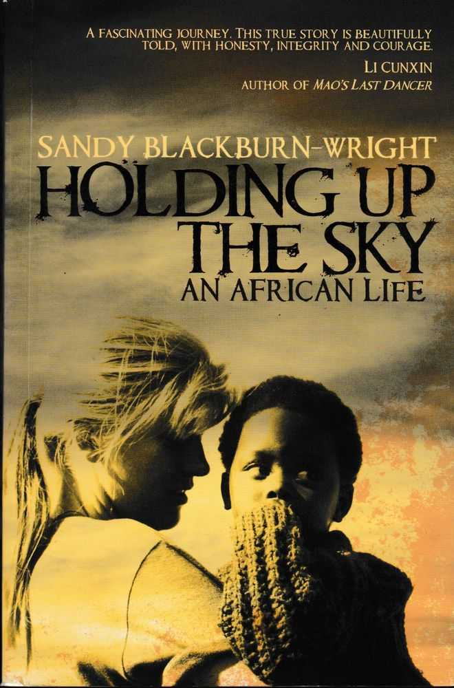 Holding Up The Sky: An African Life, Sandy Blackburn-Wright