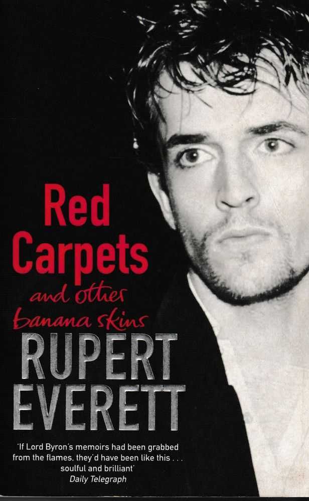 Red Carpets and Other Banana Skins, Rupert Everett