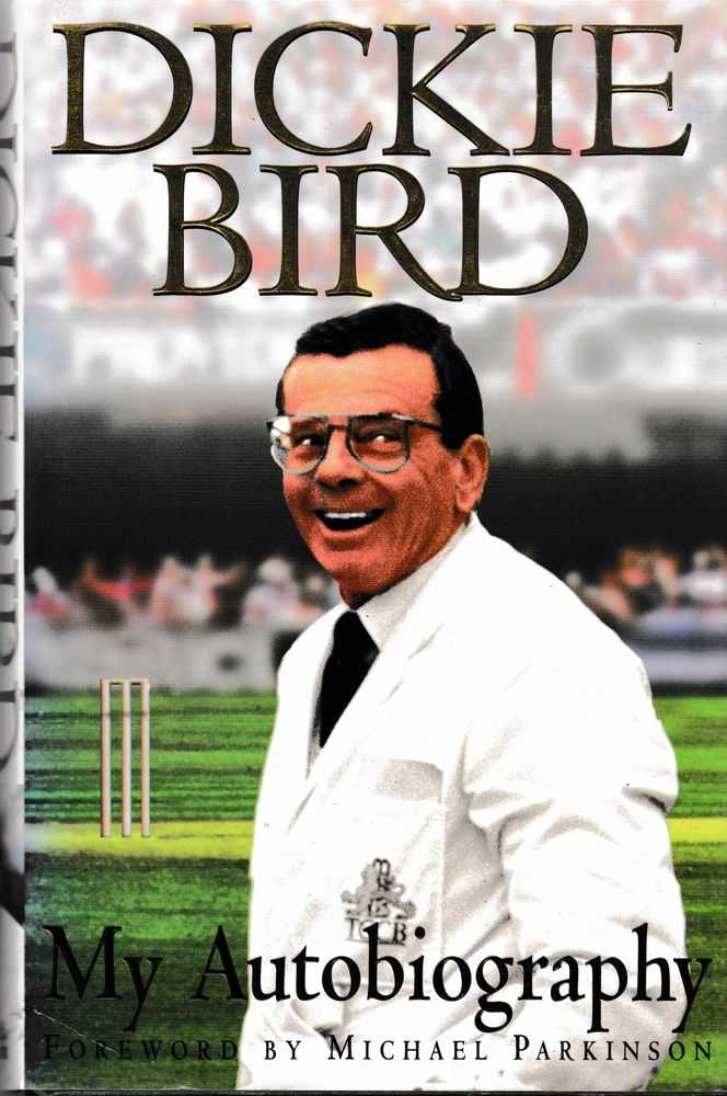 Dickie Bird: My Autobiography, Dickie Bird with Keith Lodge