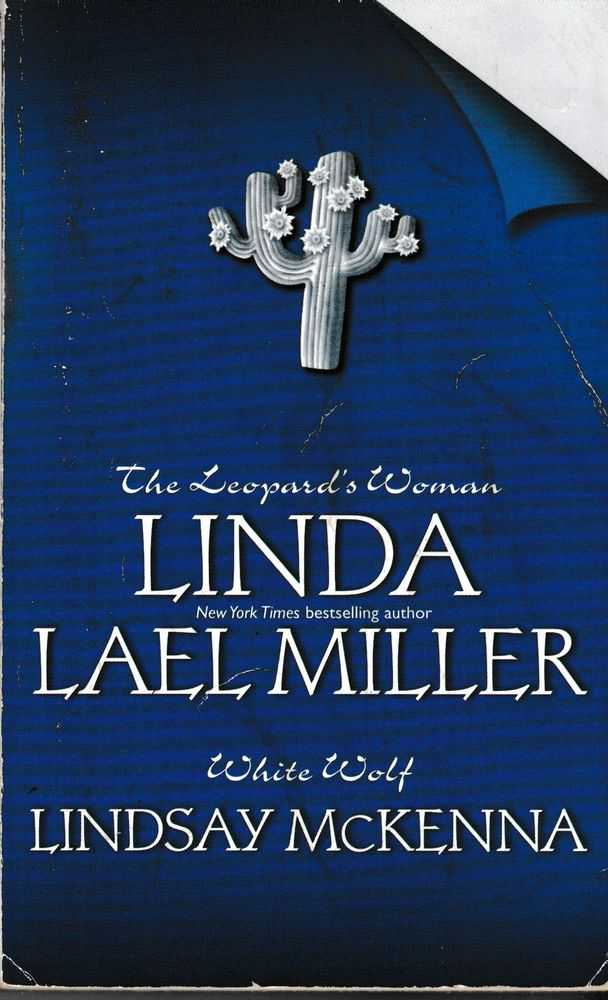 The Leopard's Woman ; White Wolf, Linda Lael Miller ; Lindsay McKenna