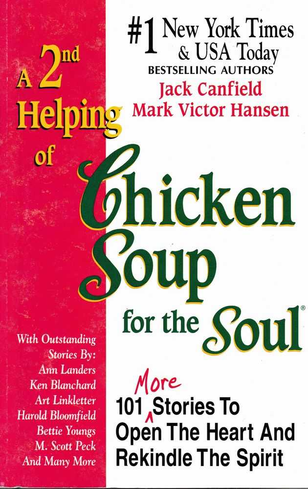 A 2nd Helping of Chicken Soup for the Soul: 101 More Stories To Open Your Heart and Rekindle The Spirit, Jack Canfield and Mark Victor Hansen