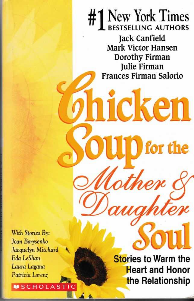 Chicken Soup for the Soul Mother and Daughter Soul: Stories to Warm the Heart and Honor the relationship, Jack Canfield, Mark Victor Hansen, Dorothy Firman, Julie Firman, Frances Firman Salorio