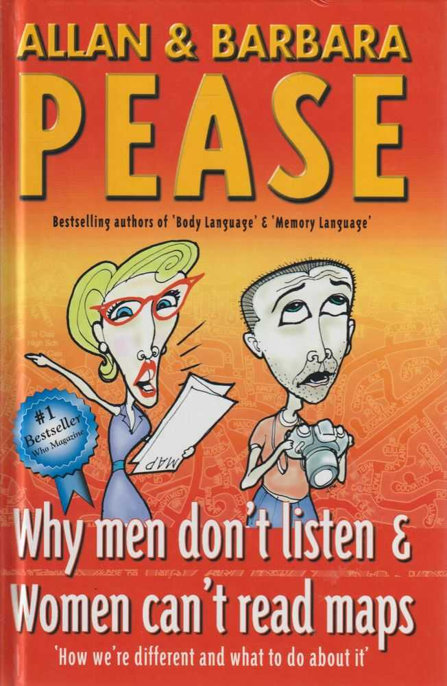 Why Men Don't Listen and Women Don't Read Maps: How We're Different and What to Do About It, Barbara and Allan Pease