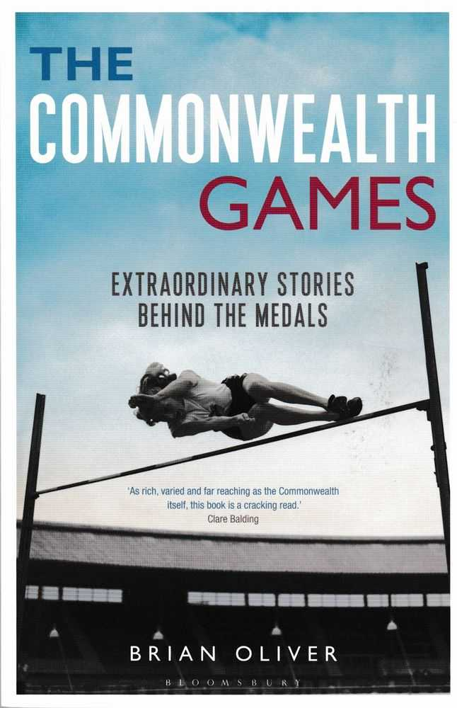 The Commonwealth Games: Extraordinary Stories Behind the Medals, Brian Oliver