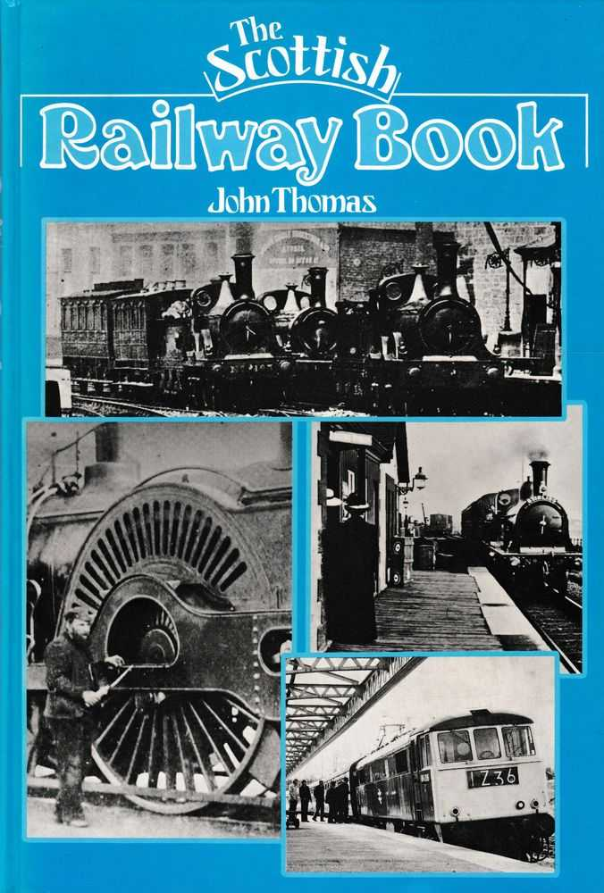 The Scottish Railway Book, John Thomas