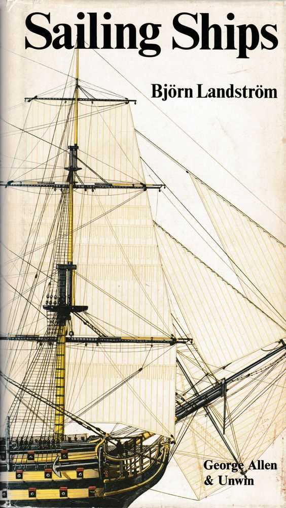 Sailing Ships in Words and Pictures from Papyrus Boats to Full-Riggers, Bjorn Landstrom