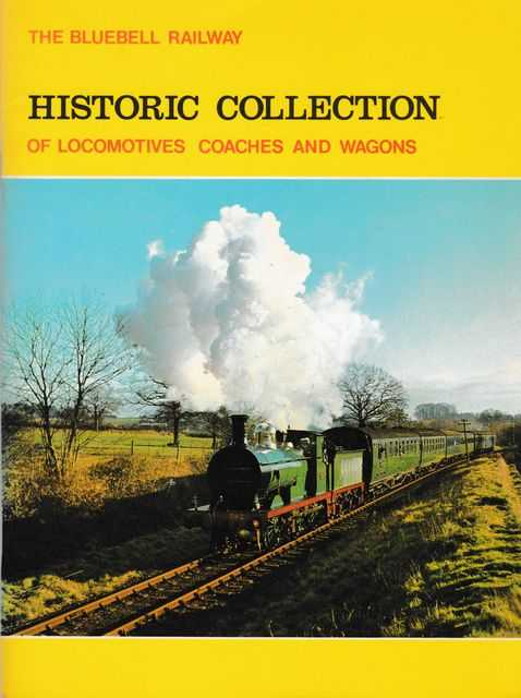 The Bluebell Railway's Historic Collection of Locomotives Coaches and Wagons, Terry Cole