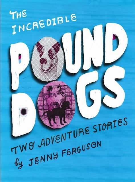 The Incredible Pound Dogs, Jenny Ferguson