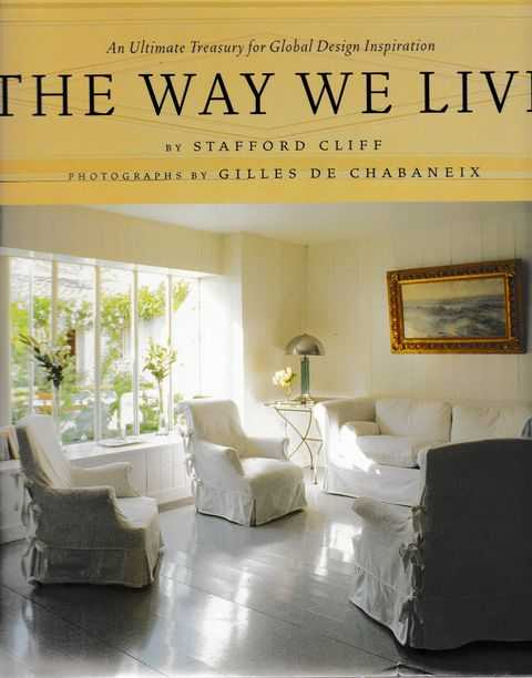 The Way We Live: An Ultimate treasury for Global Design Inspiration, Stafford Cliff