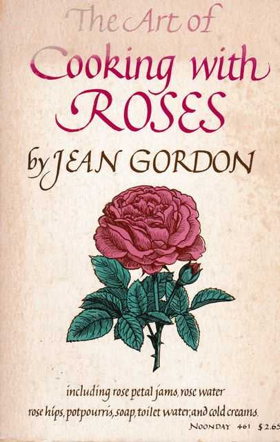 The Art of Cooking With Roses, Jean Gordon
