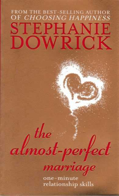 The Almost-Perfect Marriage; One Minute Relationship Skills, Stephanie Dowrick