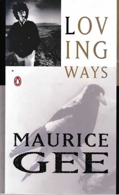 Loving Ways, Maurice Gee