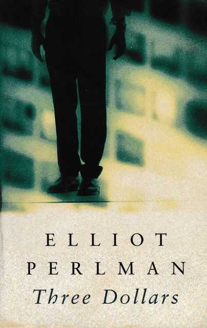 Three Dollars, Elliot Perlman