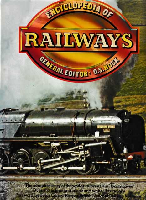 Encyclopedia of Railways, O. S. Nock [General Editor]