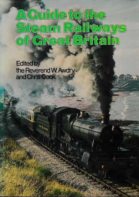 A Guide to the Steam Railways of Great Britain, Reverend W. Awdry and Chris Cook [Editors]