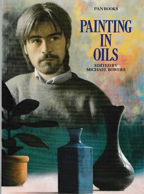 Painting in Oils, Michael Bowers [Editor]