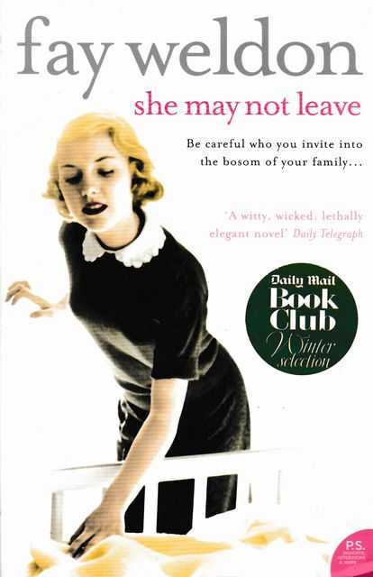 She May Not Leave, Fay Weldon