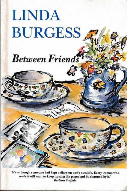 Between Friends, Linda Burgess