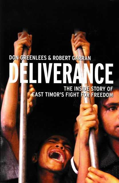 Deliverance: The Inside Story of East Timor's Fight for Freedom, Don Grenslees & Robert Garran