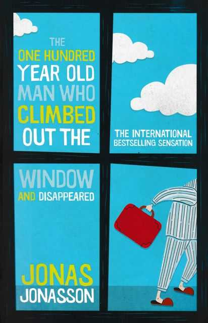 The Hundred Year Old Man Who Climbed Out Of The Window And Disappeared, Jonas Jonasson