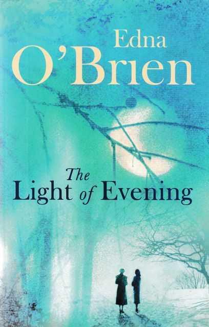 The Light of Evening, Edna O'Brien