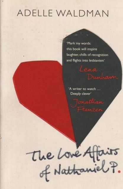 The Love Affairs Of Nathaniel P., Adelle Waldman