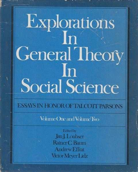 Explorations In General Theory In Social Science Vol 1 & Vol 2, Loubser, Baum, Effrat, Lidz