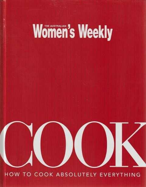 The Australian Women's Weekly - Cook - How To Cook Absolutely Everything, Pamela Clark