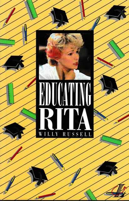 Educating Rita, Willy Russell