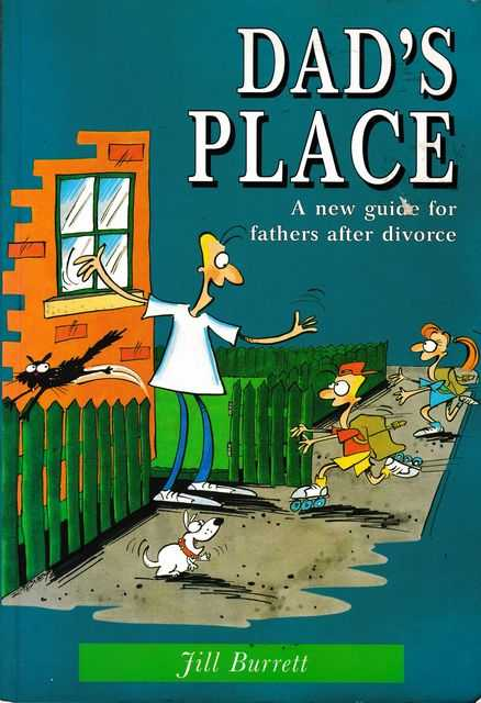 Dad's Place: A New Guide for Fathers After Divorce, Jill Burrett