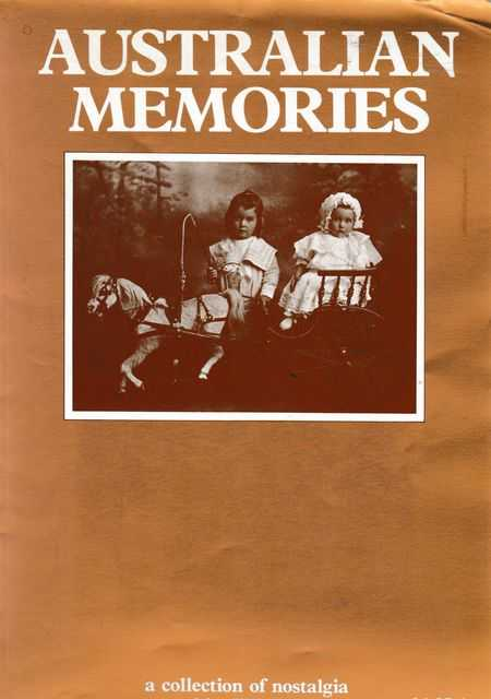Australian Memories: A Collection of nostalgia presented by Women's Day, Mary Buckle [Editor]