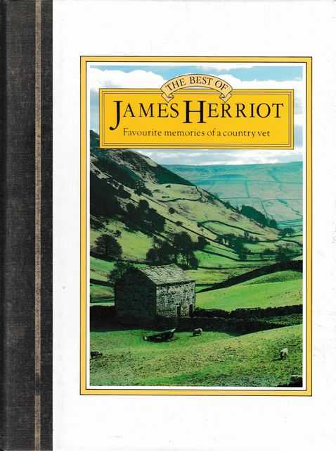 The Best of James Herriot: Favourite Memories of a Country Vet, James Herriot