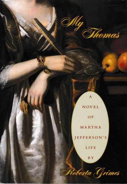 My Thomas: A Novel of Martha Jefferson's Life, Roberta Grimes