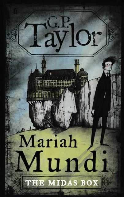 Mariah Mundi: The Midas Box, G.P.Taylor