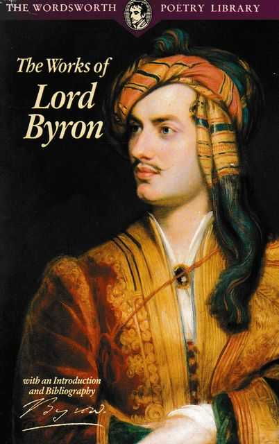 The Works of Lord Byron [The Wordsworth Poetry Library], Lord Byron