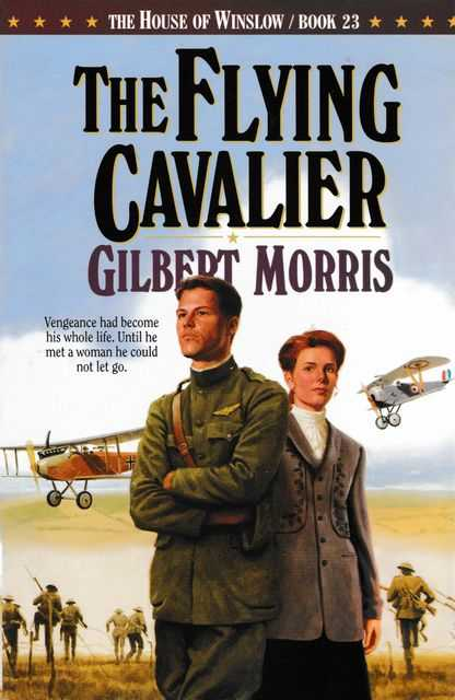The Flying cavalier [The House of Winslow Book 23], Gilbert Morris
