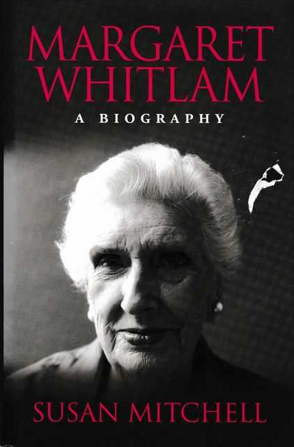 Margaret Whitlam: A Biography, Susan Mitchell