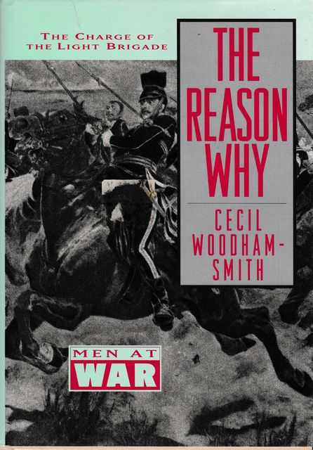 The Reason Why: The Charge of the Light Brigade, Cecil Woodham-Smith