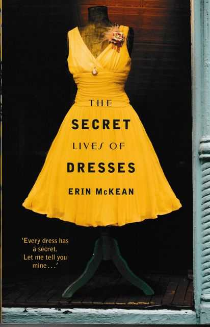 The Secret Lives of Dresses, Erin McKean