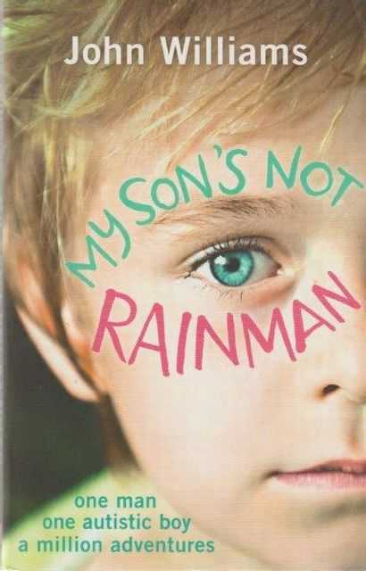 My Son's Not Rainman, John Williams