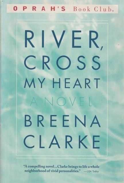 River, Cross My Heart, Breena Clarke