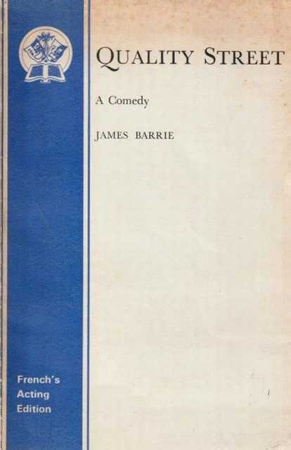 Quality Street - A Comedy, James Barrie