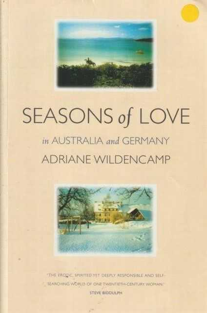 Seasons of Love in Australia and Germany, Adriane Wildencamp [ Signed by Author]