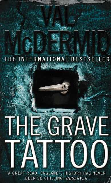 The Grave Tattoo, Val McDermid