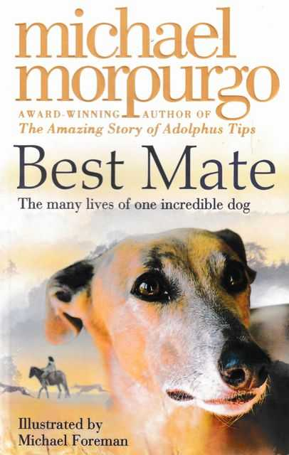 Best Mate: The Many Lives of One Incredible Dog, Michael Morpurgo
